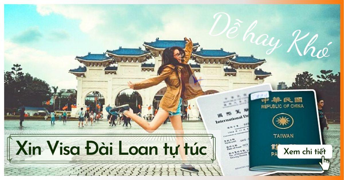 Xin visa Đài Loan tự túc dễ hay khó ?!