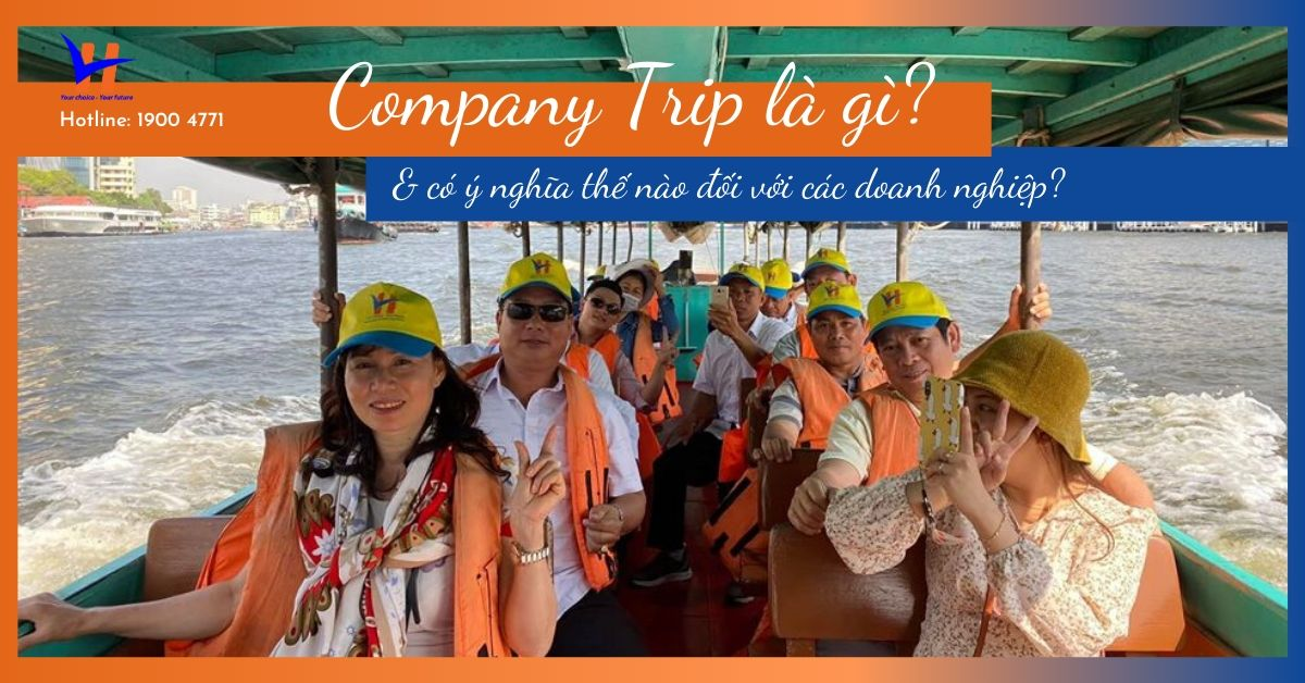 Company Trip là gì? Và có ý nghĩa thế nào đối với doanh nghiệp