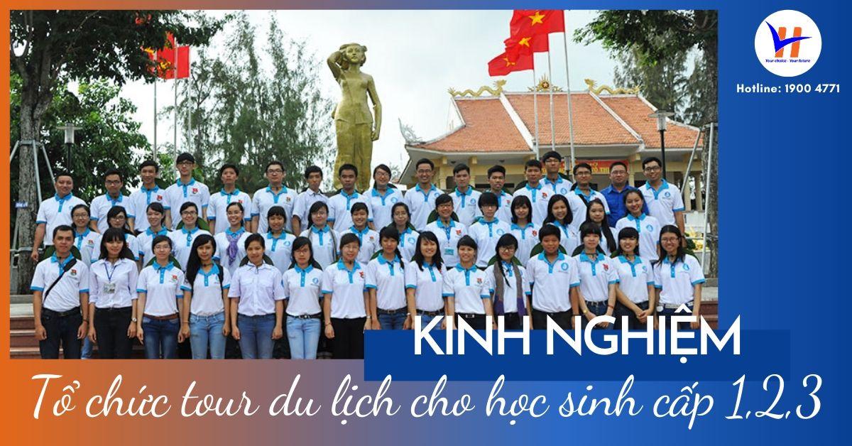 Kinh nghiệm tổ chức tour du lịch cho học sinh cấp 1,2,3